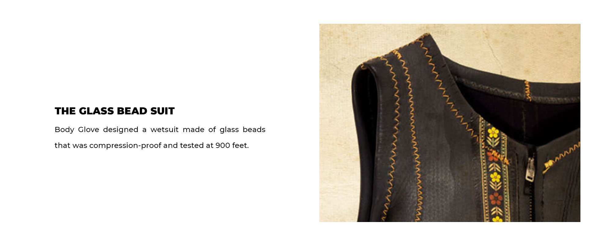 The Glass Bead Suit | Body Glove designed a wetsuit made of glass beads that was compression-proof and tested at 900 feet.