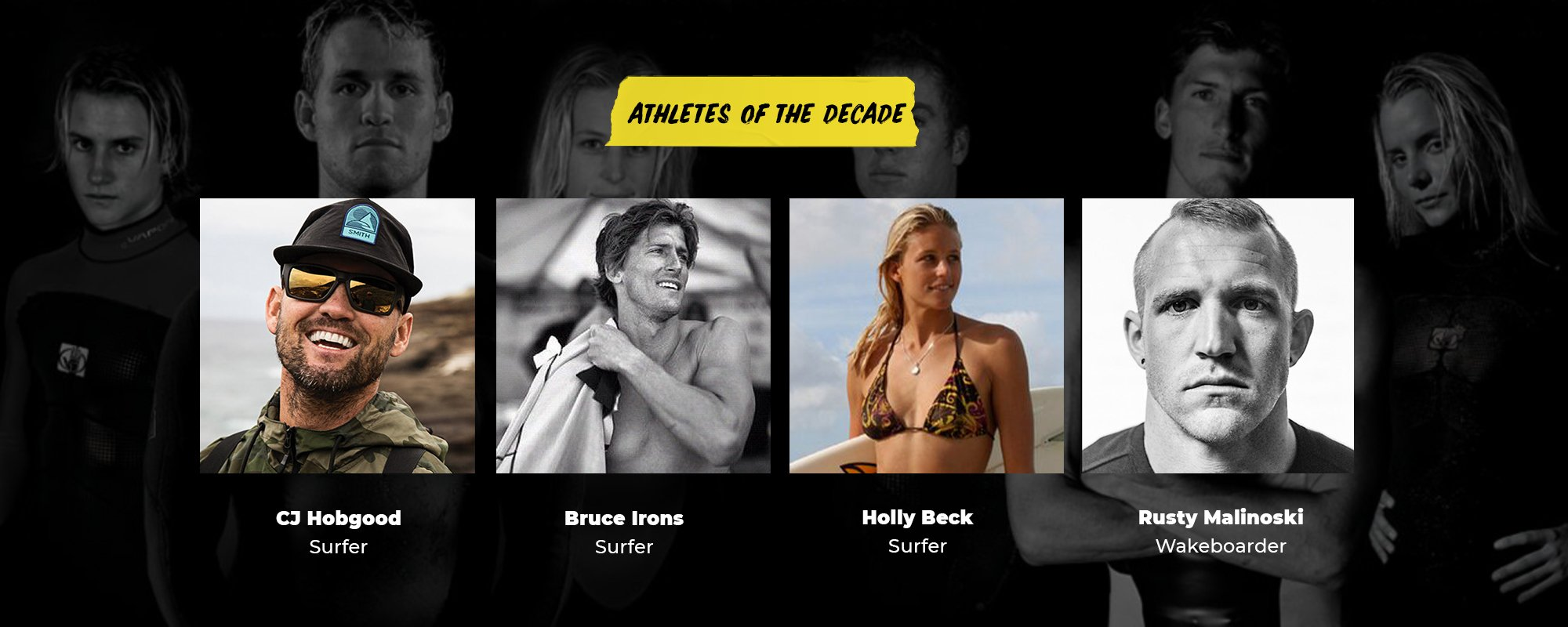 Athletes of the Decade | CJ Hobgood, Surfer | Bruce Irons, Surfer | Holly Beck, Surfer | Rusty Malinoski, Wakeboarder