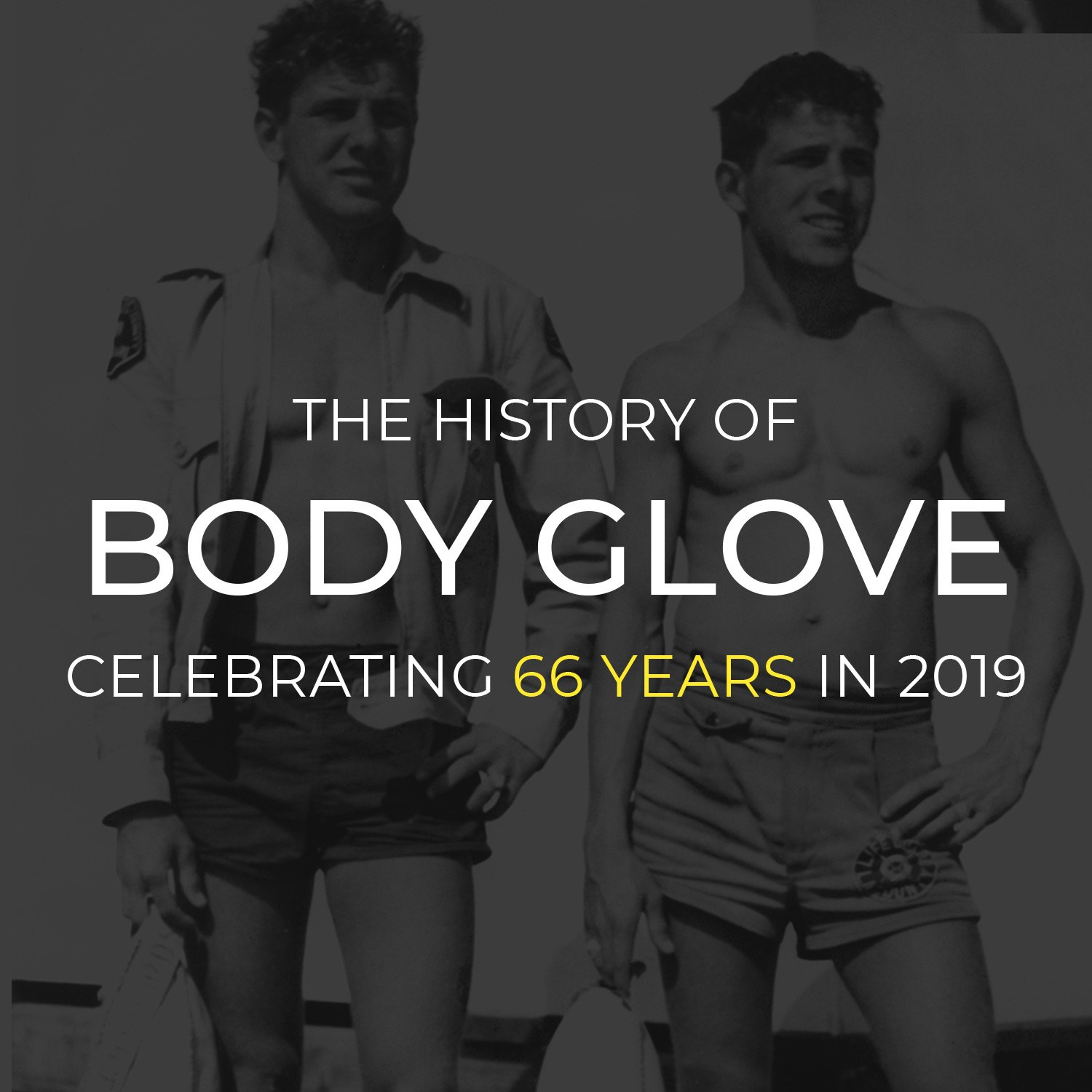 The History of Body Glove | Celebrating 66 Years in 2019