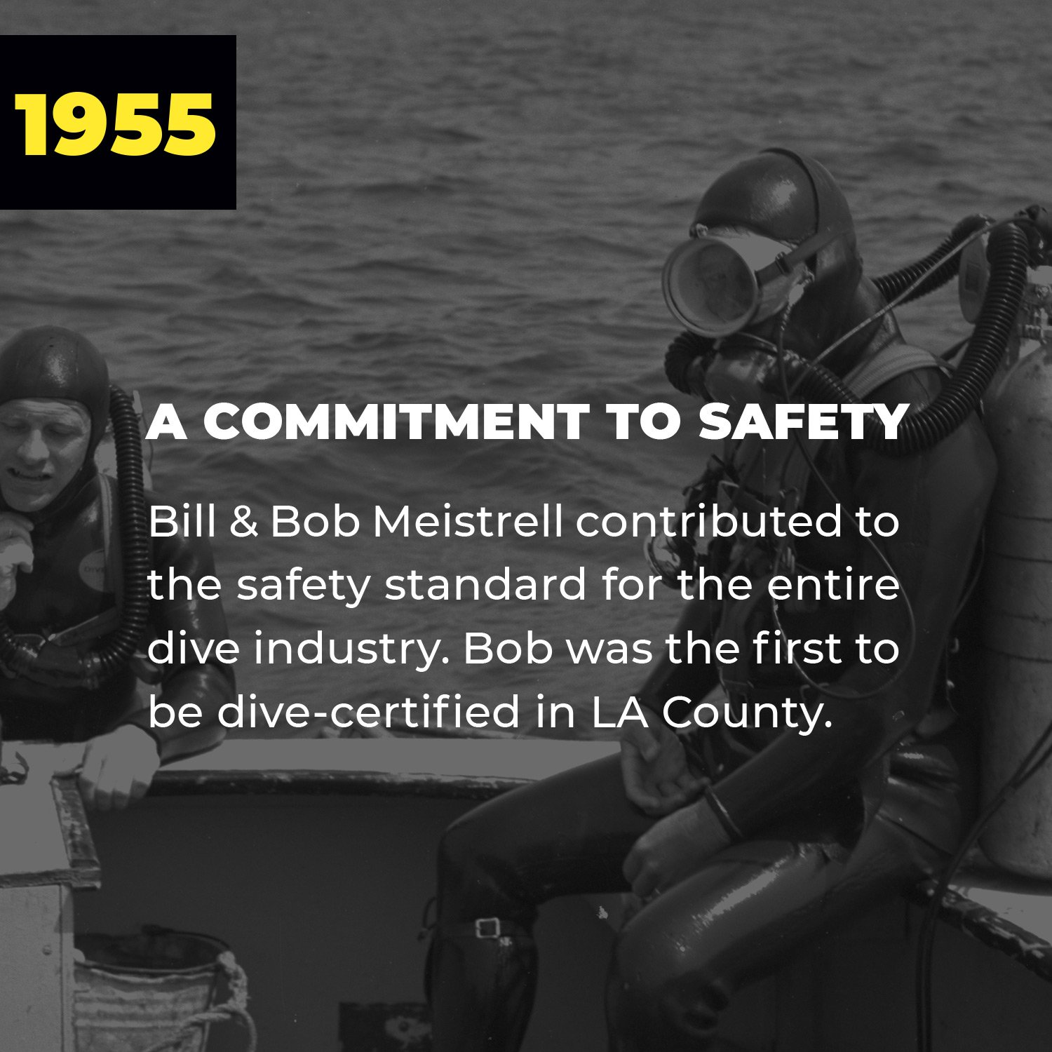 A Commitment to Safety | Bill & Bob Meistrell contributed to the safety standard for the entire dive industry. Bob was the first to be dive-certified in LA County.