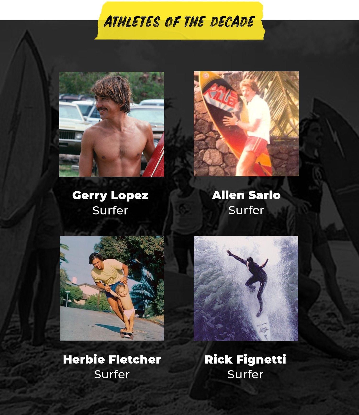 Athletes of the Decade | Gerry Lopez, Surfer | Allen Sarlo, Surfer | Herbie Fletcher, Surfer | Rick Fignetti, Surfer